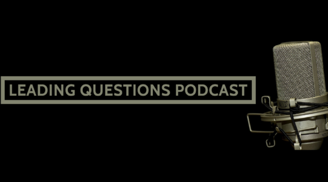 Leading Questions (a Podcast)